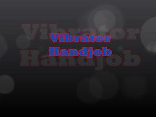 Vibrator Handjob